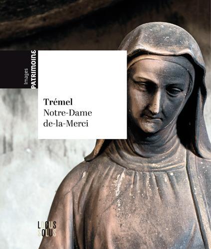 TREMEL. L'EGLISE NOTRE-DAME DE LA MERCI
