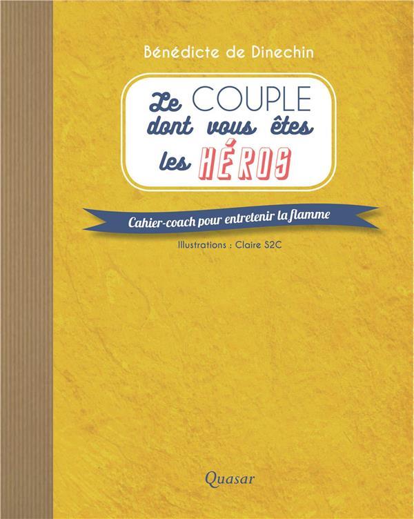 LE COUPLE DONT VOUS ETES LES HEROS