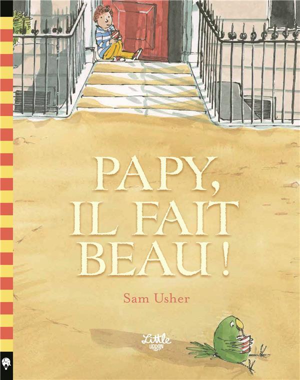 PAPY, IL FAIT BEAU !
