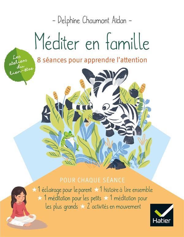MEDITER EN FAMILLE - 8 SEANCES POUR APPRENDRE L'ATTENTION