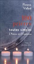 100 PRIERES TOUTES SIMPLES D'AMOUR ET D'ESPERANCE