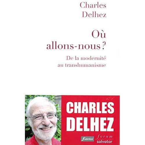 OU ALLONS-NOUS ? DE LA MODERNITE AU TRANSHUMANISME (COED FIDELITE)