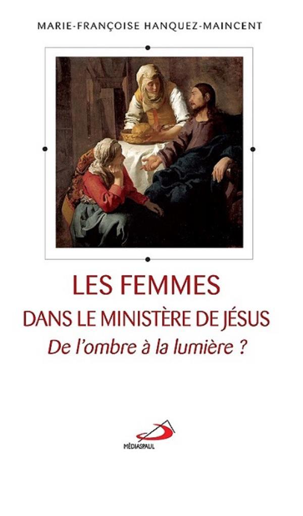 FEMMES DANS LE MINISTERE DE JESUS (LES)