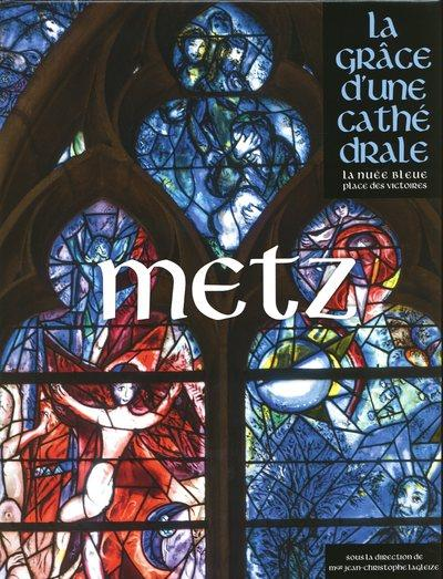 METZ - LA GRACE D'UNE CATHEDRALE