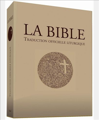LA BIBLE - TRADUCTION OFFICIELLE LITURGIQUE - GF