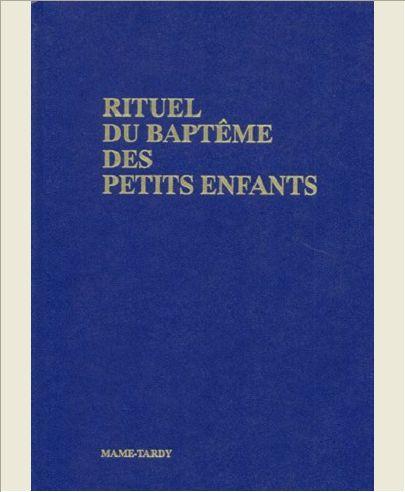 RITUEL DU BAPTEME DES PETITS ENFANTS - CELEBRANT RELIE BLEU