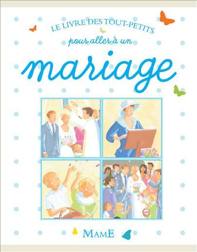 LIVRE DES TOUT-PETITS POUR ALLER A UN MARIAGE (LE)