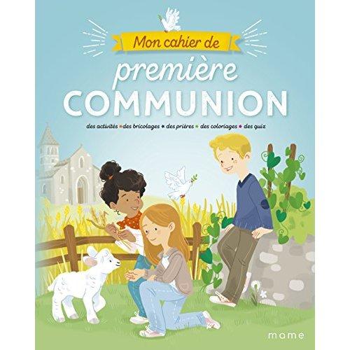 MON CAHIER DE PREMIERE COMMUNION