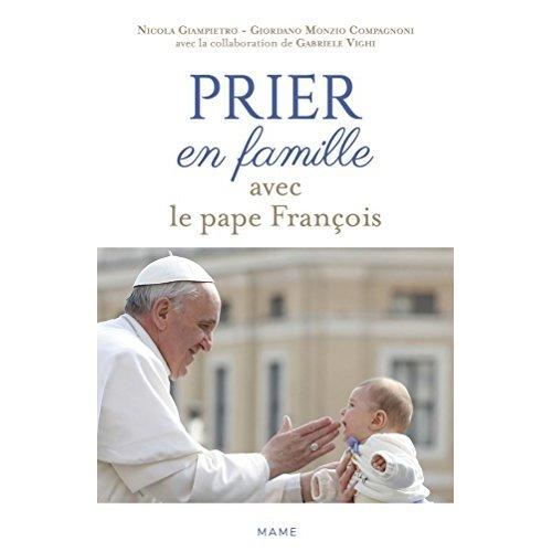 PRIER EN FAMILLE AVEC LE PAPE FRANCOIS