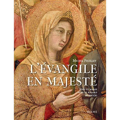 L EVANGILE EN MAJESTE. JESUS ET MARIE SOUS LE REGARD DE DUCCIO