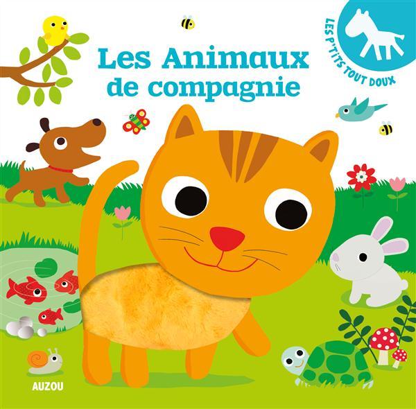 LES ANIMAUX DE COMPAGNIE (COLL. LES P'TITS TOUT DOUX)
