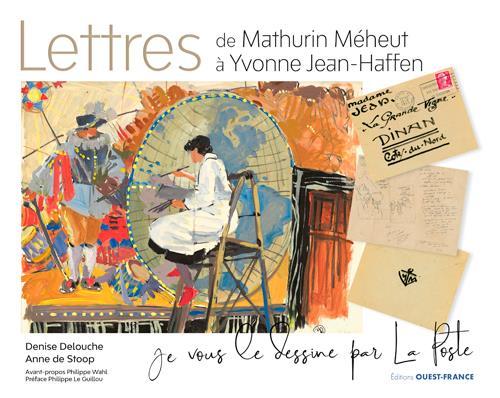 LETTRES DE MATHURIN MEHEUT A YVONNE JEAN-HAFFEN