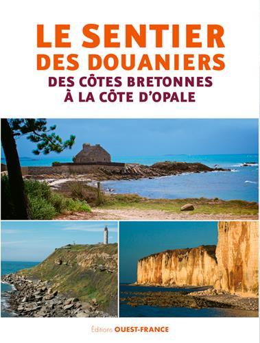 LE SENTIER DES DOUANIERS - DES COTES BRETONNES A L
