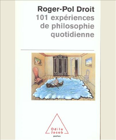 101 EXPERIENCES DE PHILOSOPHIE QUOTIDIENNE