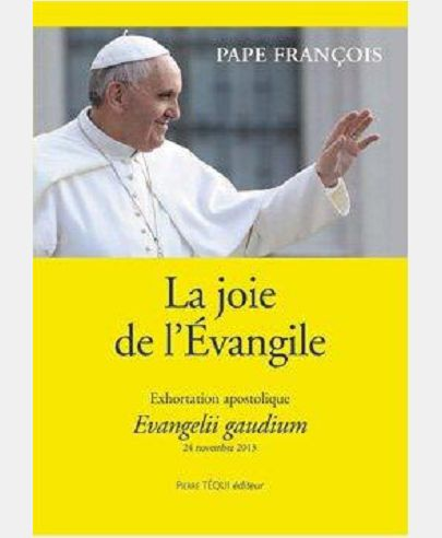 LA JOIE DE L'EVANGILE - EVANGELII GAUDIUM