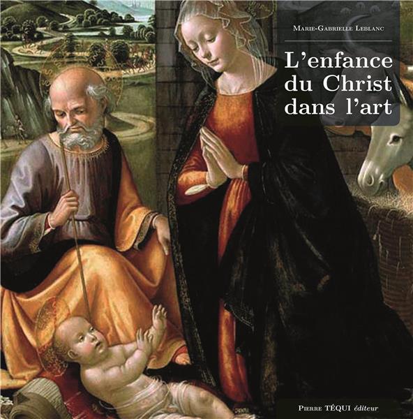 L'ENFANCE DU CHRIST DANS L ART