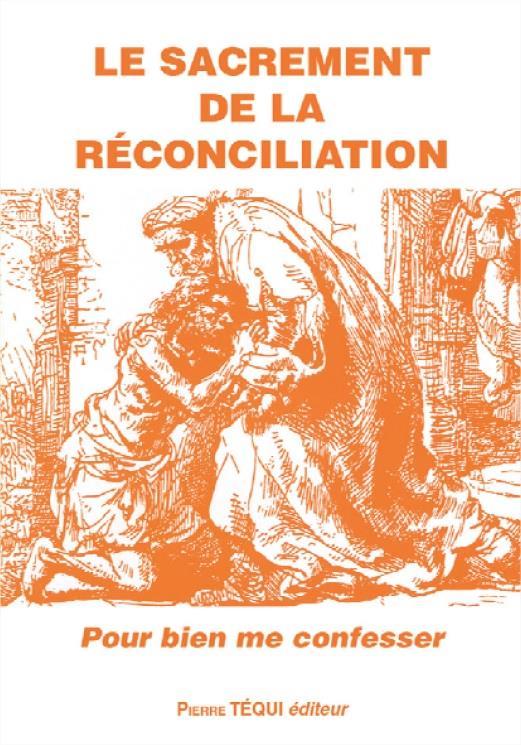 LE SACREMENT DE LA RECONCILIATION