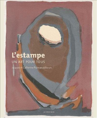L'ESTAMPE, UN ART POUR TOUS : JACQUES ET CATHERINE PUTMAN EDITEURS