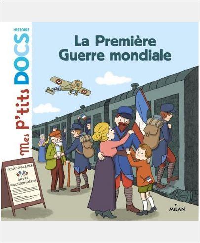 LA PREMIERE GUERRE MONDIALE - MES P'TITS DOCS HISTOIRE
