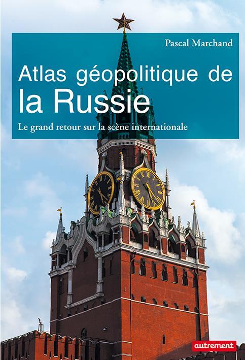ATLAS GEOPOLITIQUE DE LA RUSSIE NE3