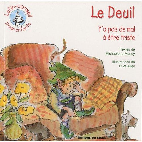 LE DEUIL - Y'A PAS DE MAL A ETRE TRISTE -LUTIN CONSEIL