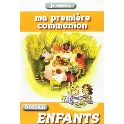 JE PREPARE MA 1ERE COMMUNION, ENFANT
