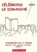 CELEBRONS LE DIMANCHE-ANNEE B,ASSEMBLEES DE LA PAROLE