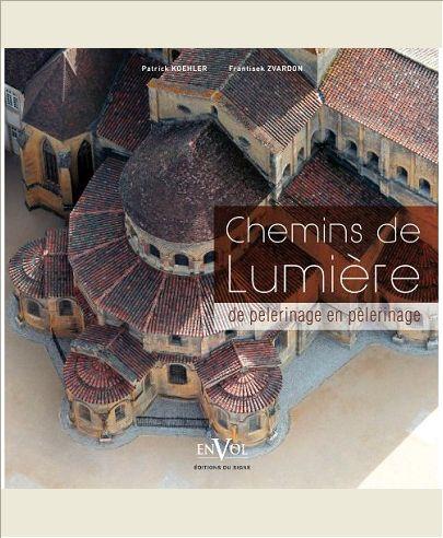CHEMINS DE LUMIERE, DE PELERINAGES EN PELERINAGES