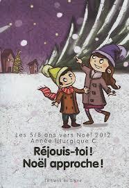 LES 5-8 ANS VERS NOEL 2012, REJOUIS-TOI ! NOEL APPROCHE !