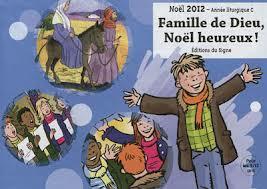 LES 9-12 ANS VERS NOEL 2012, FAMILLE DE DIEU, NOEL HEUREUX !
