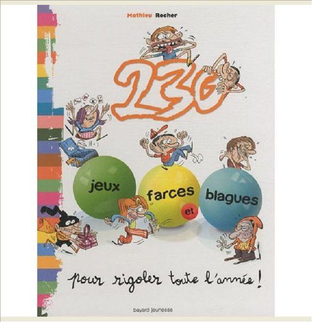 230 JEUX, FARCES ET BLAGUES POUR RIGOLER TOUTE L'ANNEE !
