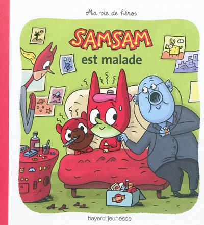 SAMSAM EST MALADE
