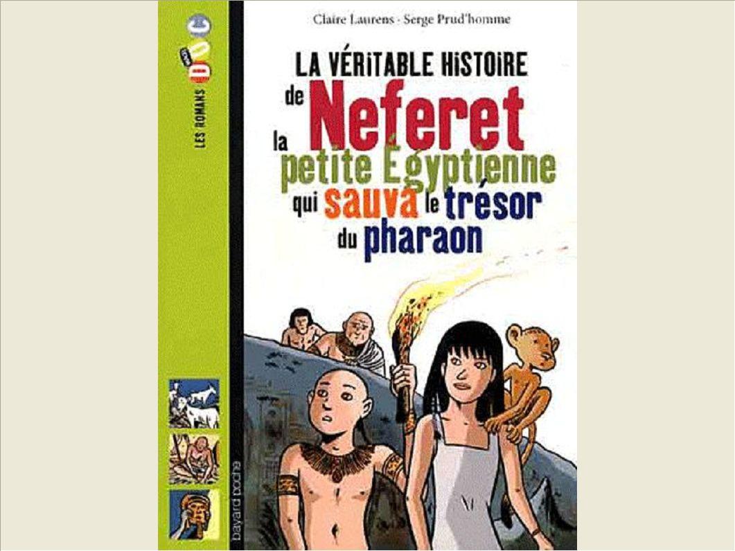 NEFERET, LA PETITE EGYPTIENNE QUI SAUVA LE TRESOR DU PHARAON CAT ETE 2012