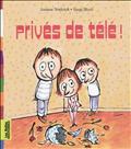 PRIVES DE TELE!