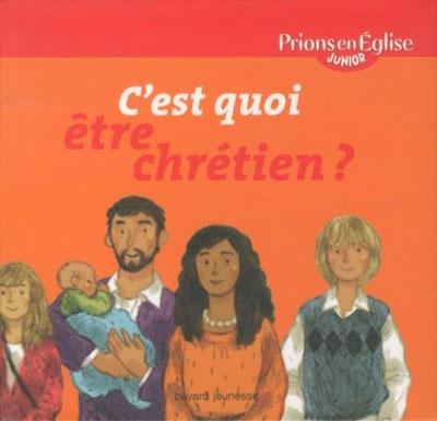 C'EST QUOI ETRE CHRETIEN ? - PEEJ - (2011)