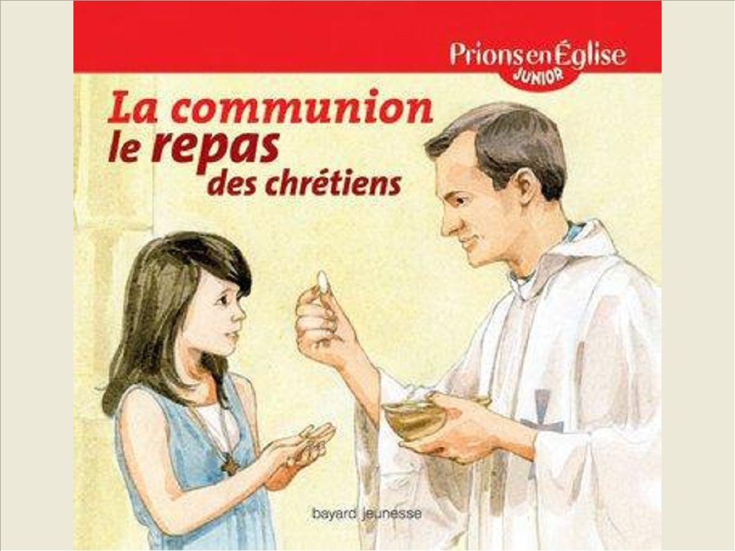 LA COMMUNION, LE REPAS DES CHRETIENS