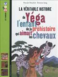 YEGA, L'ENFANT DE LA PREHISTOIRE QUI AIMAIT LES CHEVAUX