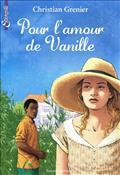 POUR L'AMOUR DE VANILLE
