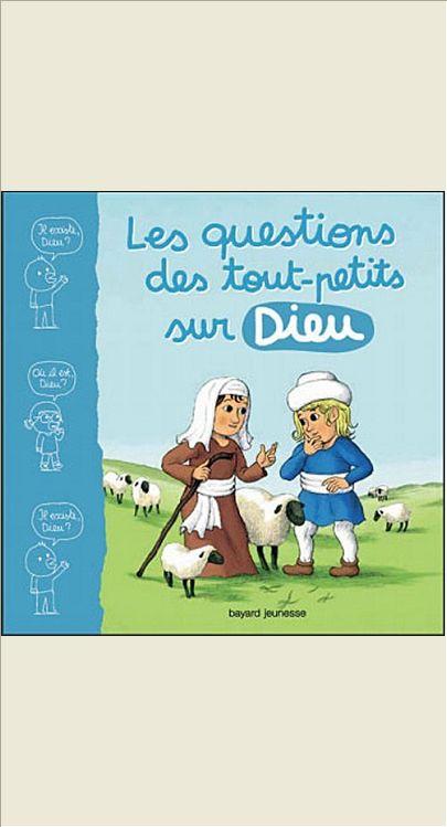 QUESTIONS DES TOUTS-PETITS SUR DIEU (LES)