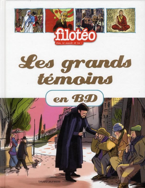 LES GRANDS TEMOINS DE NOTRE TEMPS TOME 1