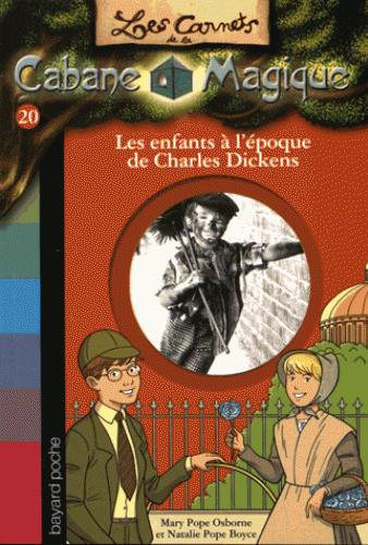 LES CARNETS DE LA CABANE MAGIQUE - T20 - LES ENFANTS A L'EPOQUE DE CHARLES DICKENS