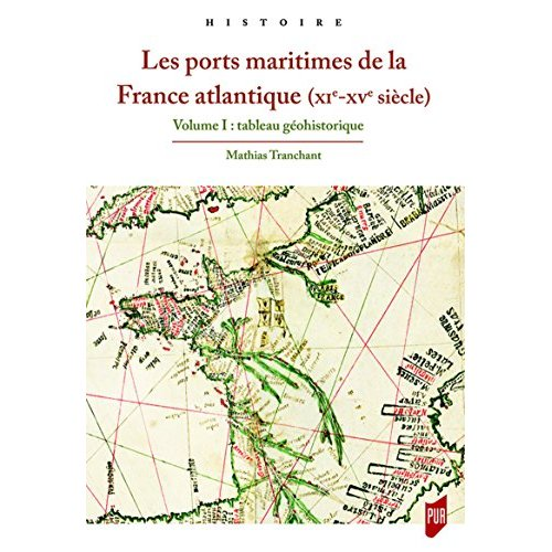 LES PORTS MARITIMES DE LA FRANCE ATLANTIQUE AUX XIE-XVE SIECLES