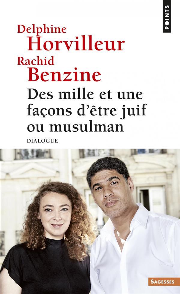 DES MILLE ET UNE FACONS D'ETRE JUIF OU MUSULMAN. DIALOGUE