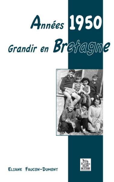 ANNEES 1950 - GRANDIR EN BRETAGNE