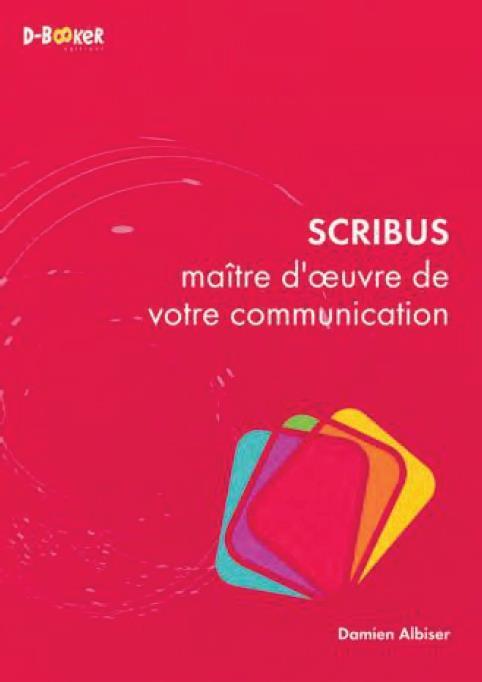 SCRIBUS : MAITRE D'OEUVRE DE VOTRE COMMUNICATION