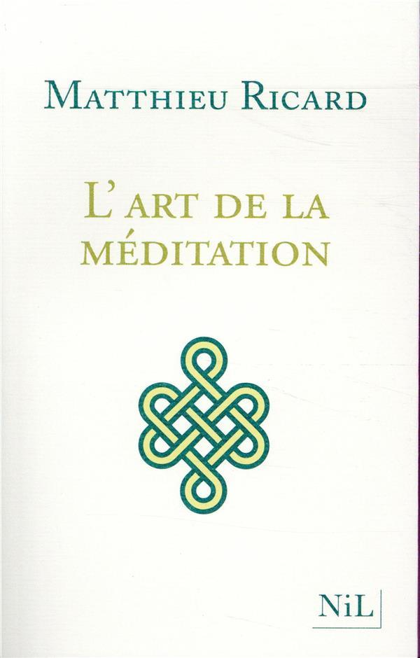 L'ART DE LA MEDITATION - NOUVELLE EDITION