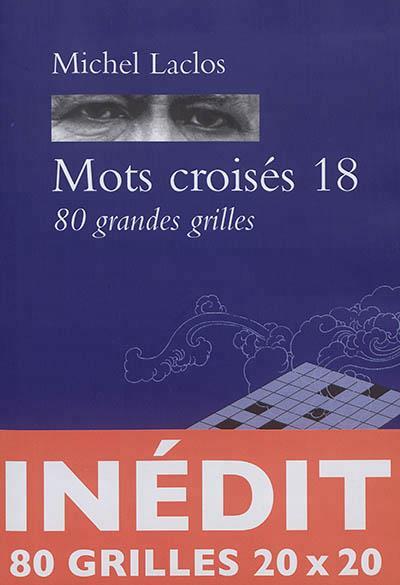 MOTS CROISES 18 - 80 GRANDES GRILLES INEDITES