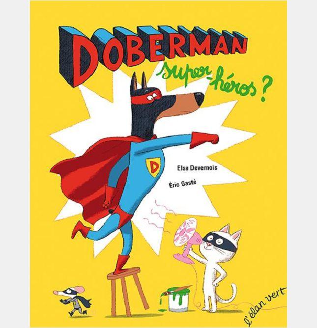 DOBERMAN, SUPER HEROS ?