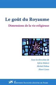 LE GOUT DU ROYAUME : DIMENSIONS DE LA VIE RELIGIEUSE