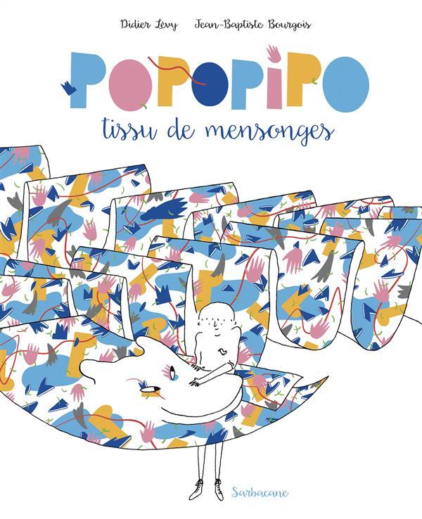 POPOPIPO, LE TISSU DE MENSONGES